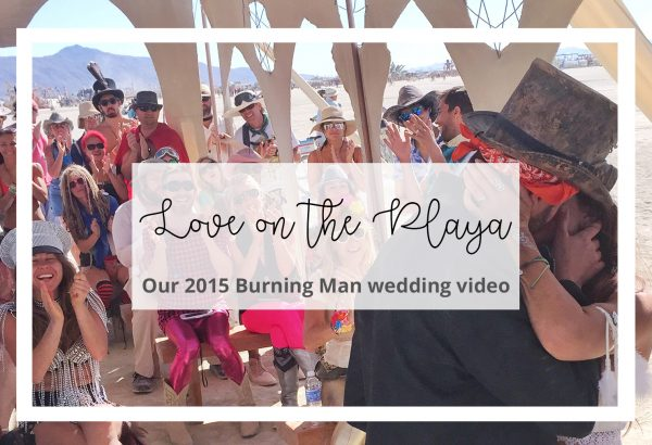 Love on the Playa- Our Burning Man Wedding Video