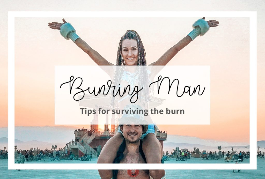 Top tips for surviving burning man