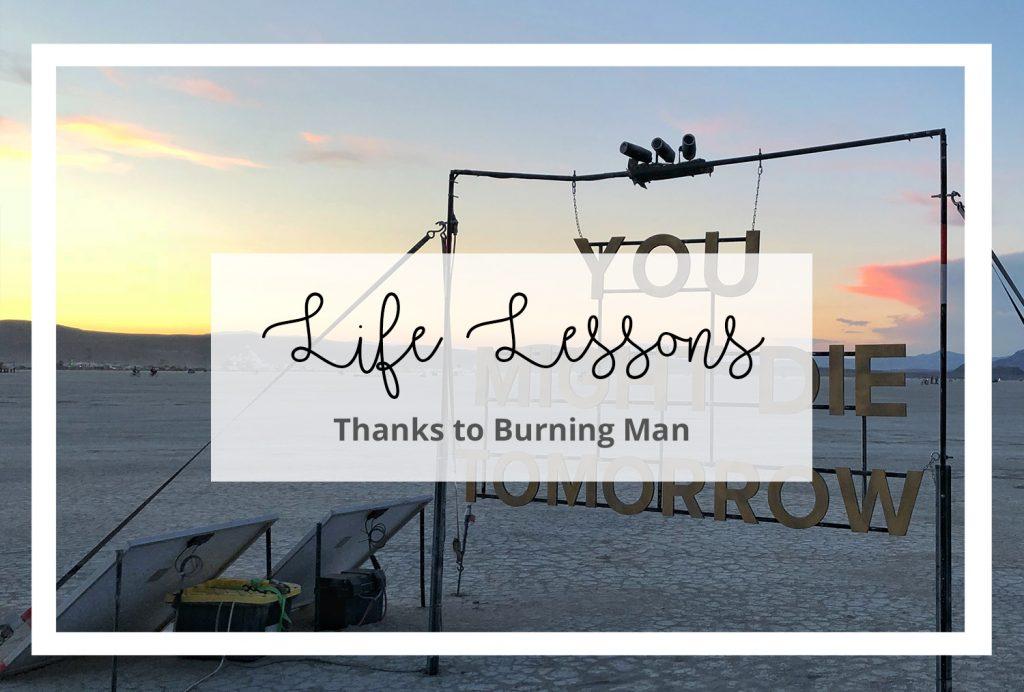 Burning Man Life Lessons