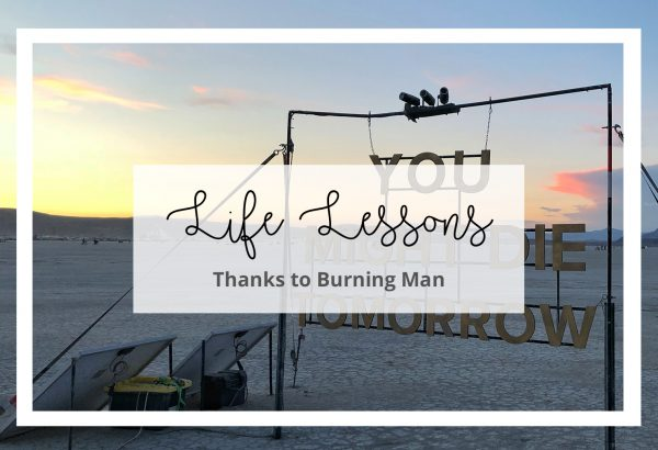 Life Lessons Thanks to Burning Man
