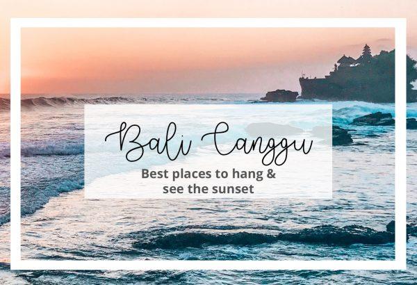 Bali Canggu Must See