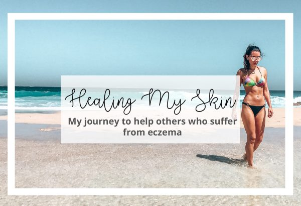 How I Healed My Eczema