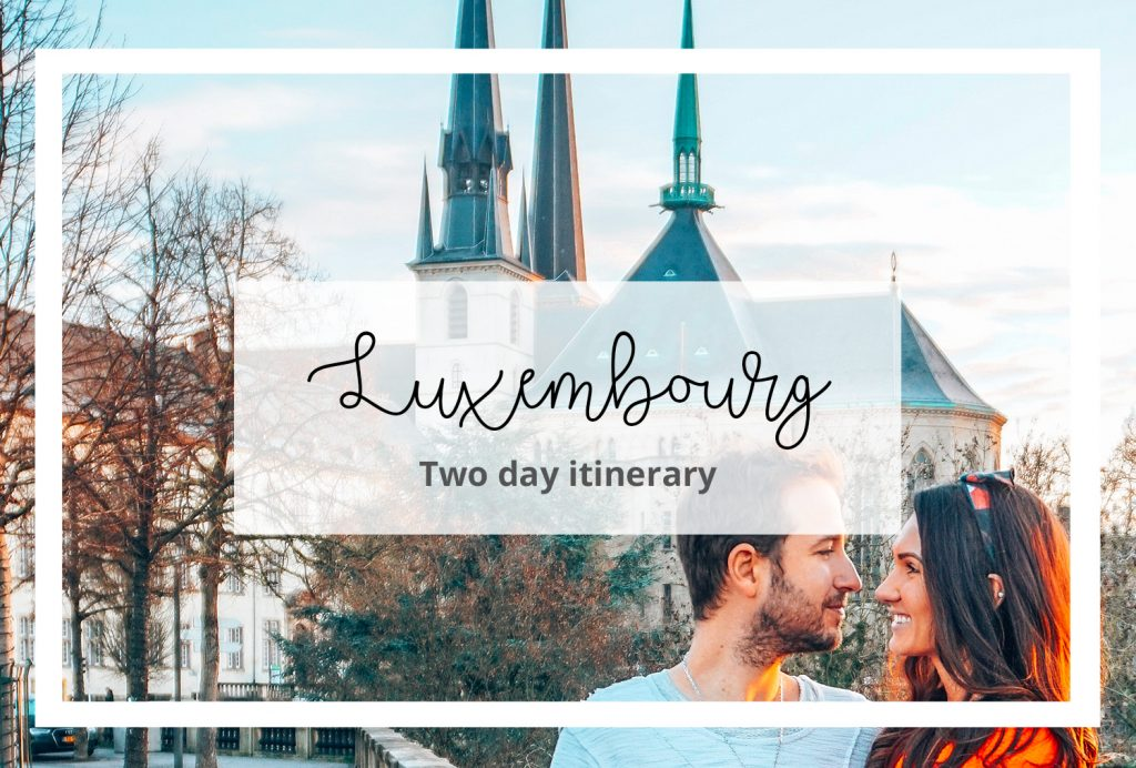 Two day itinerary in luxembourg