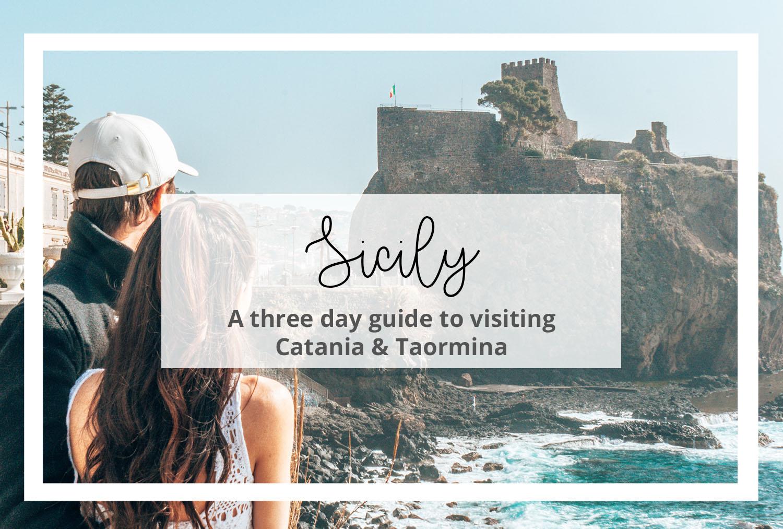 Sicily Catania Taormina 3 day guide